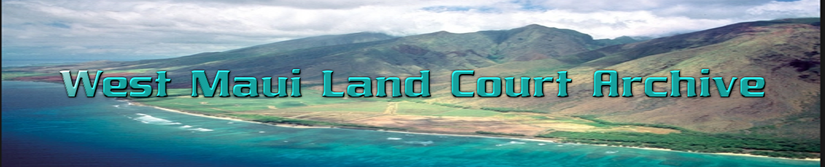 West Maui Land Court Archive